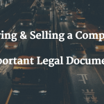 Buying & Selling a Company Important Legal Documents