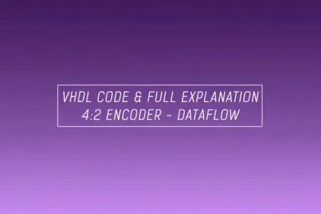 VHDL code for an encoder using dataflow method
