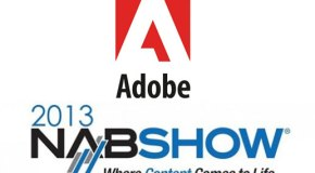 Adobe presentar en NAB 2013 la ms revolucionaria tecnologa de Video y Audio Profesional