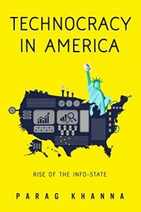 Technocracy In America: The Rise of the Info-State