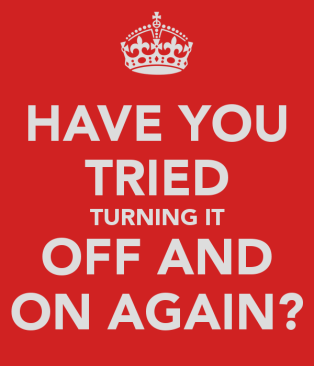 have-you-tried-turning-it-off-and-on-again-1