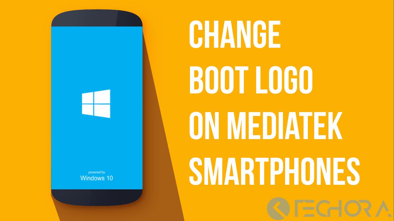 How To Change Boot Logo On Mediatek Smartphones Mtk