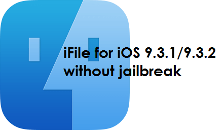 download-ifile-for-iOS-9.3.2-10-9.4-9.3.1