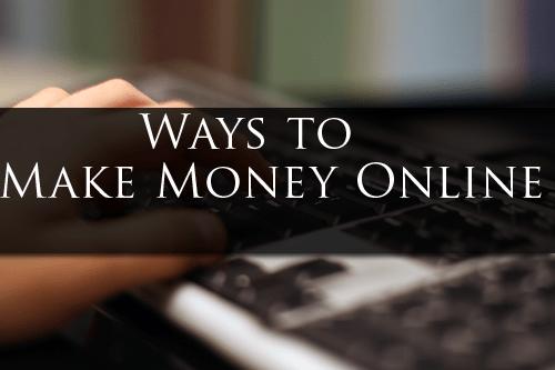 Killer ways to make money online