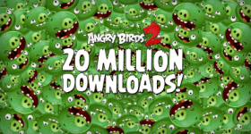 Angry Birds 2 20 million downloads