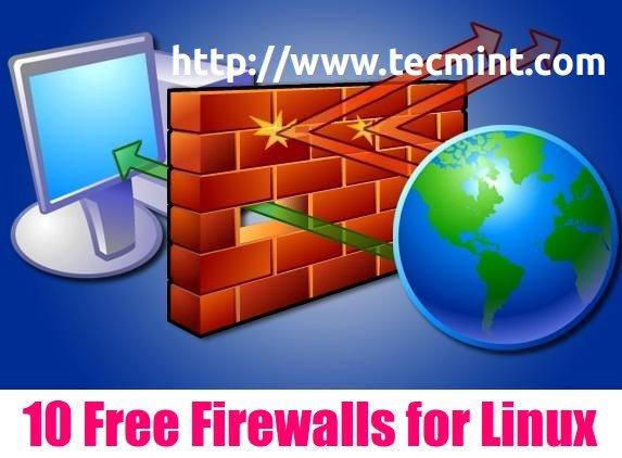 10 Useful Open Source Security Firewalls for Linux Systems
