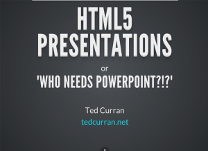 "HTML Presentations or ""Who Needs PowerPoint?"""