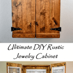 Ultimate DIY Rustic Jewelry Cabinet