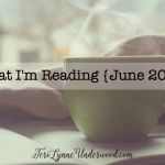 What I'm Reading {June2016}