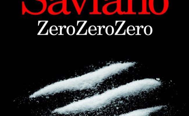 Zero Zero Zero Di Roberto Saviano