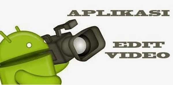 6 Aplikasi Video Editing Android Terbaik