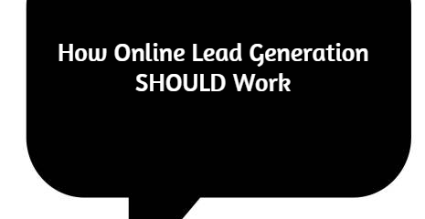 How Online Lead Generation Should Work