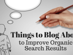Things to Blog About To Improve Organic Search Results