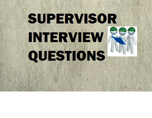 Top Supervisor interview questions with answers that you must