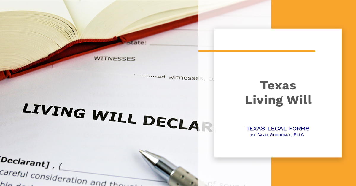 living will form Archives - Texas Legal Forms by David Goodhart, PLLC