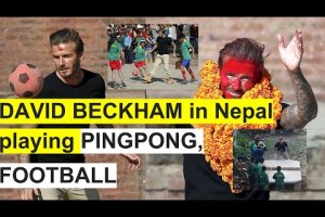 GLIMPSES: Football Legend David Beckham's Visit To Nepal - TexasNepal