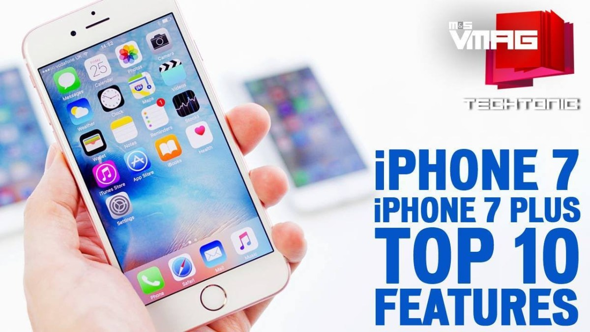 TECHTONIC: iPhone 7 and iPhone 7 Plus   Top 10 Features