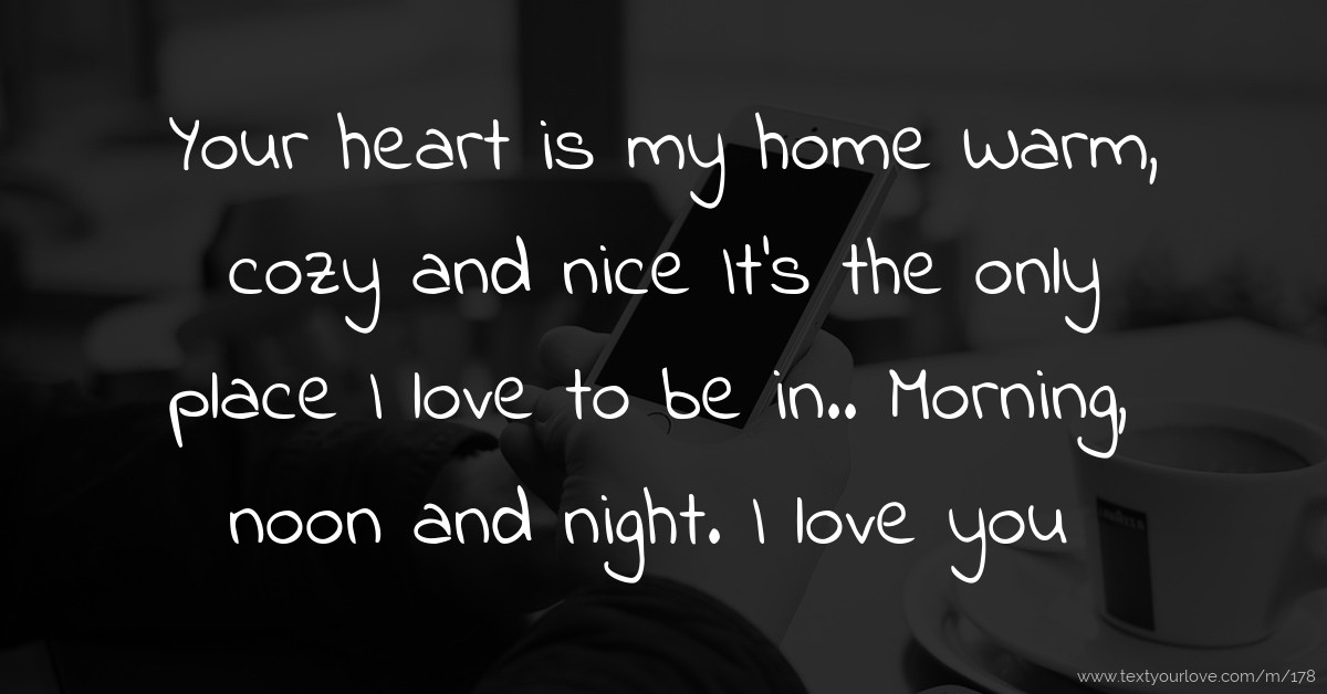 Husband And Wife Love Quotes Wallpapers Your Heart Is My Home Warm Cozy And Nice It S The