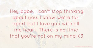 Cute Love Quotes Wallpapers For Him Hey Babe I Can T Stop Thinking About You I Know We Re