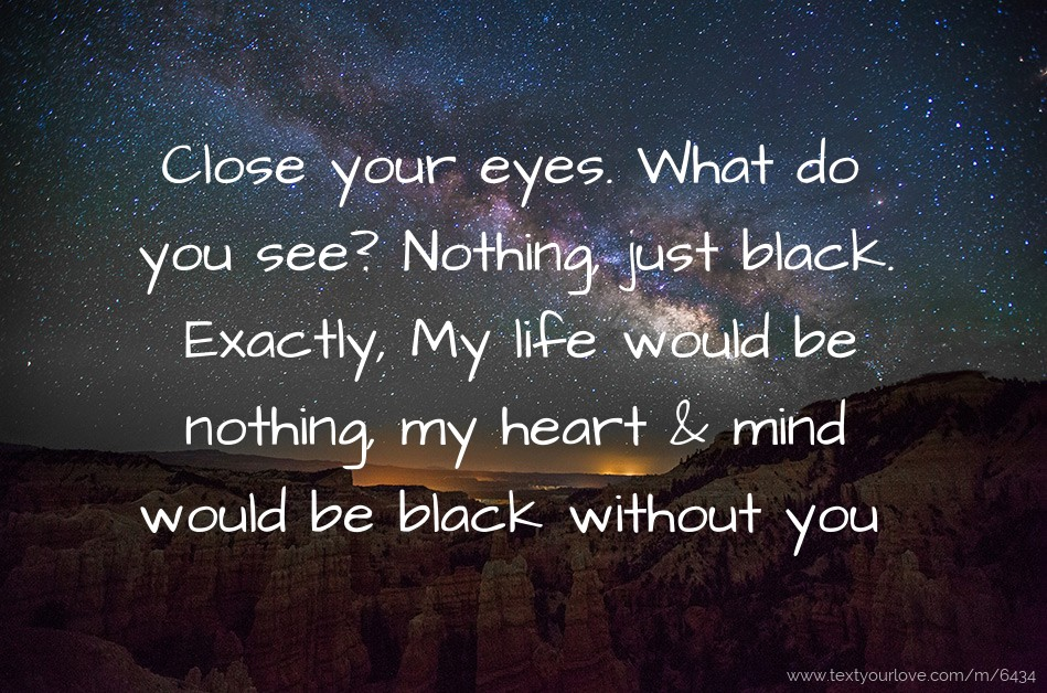 Husband And Wife Love Quotes Wallpapers Close Your Eyes What Do You See Nothing Just Text