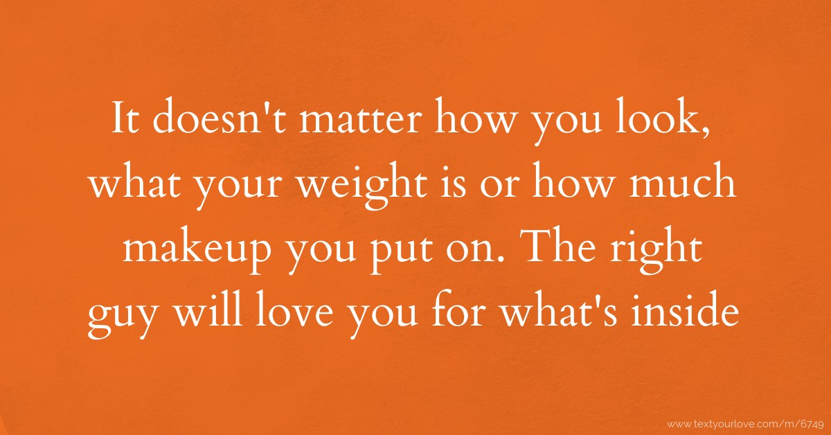 Husband And Wife Love Quotes Wallpapers It Doesn T Matter How You Look What Your Weight Is Or
