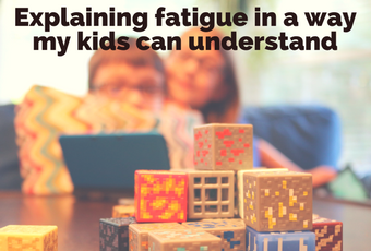 Explaining fatigue in a way my kids can understand