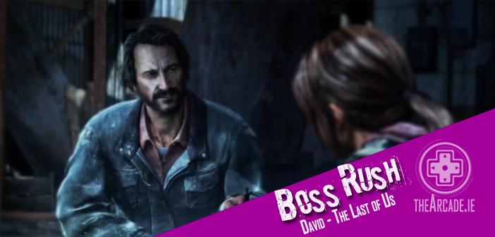 Boss Rush – David – The Last Of Us