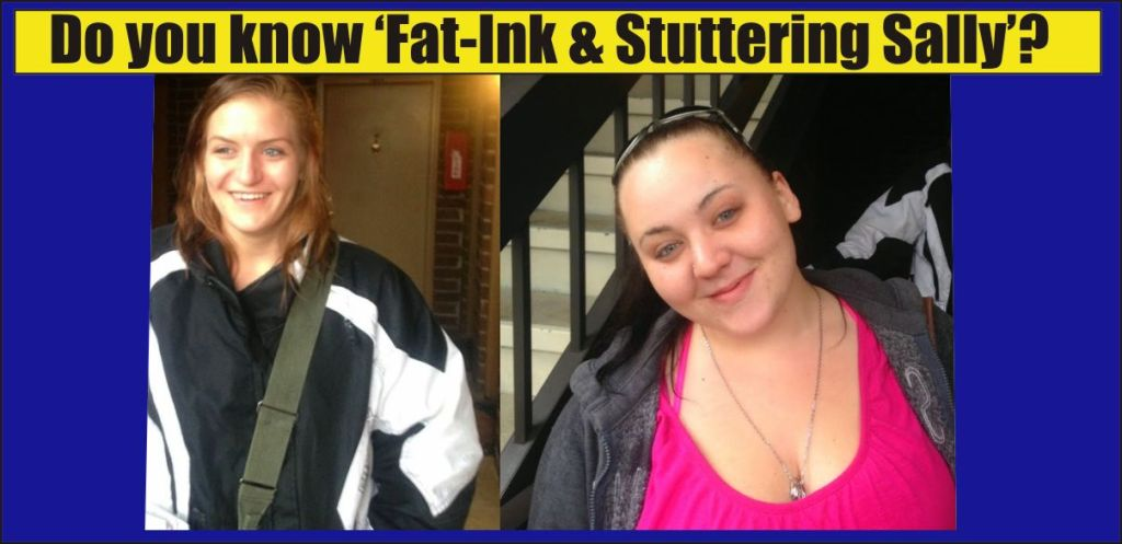 Do you know Fat Ink and Stuttering Sally