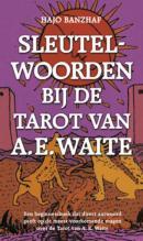 Sleutelwoorden bij de Tarot van AE Waite Hajo Banzhaf