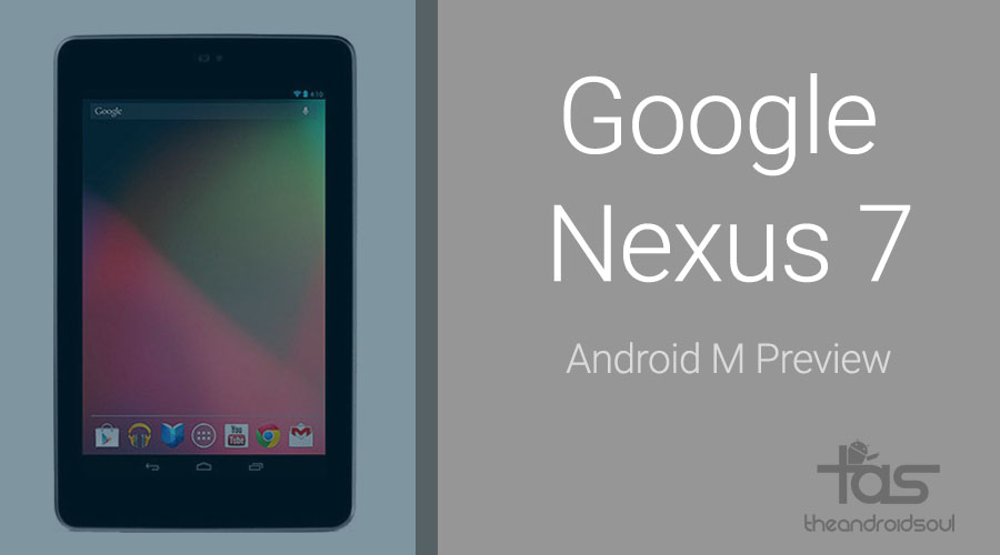 Nexus 7 ANdroid M Preview