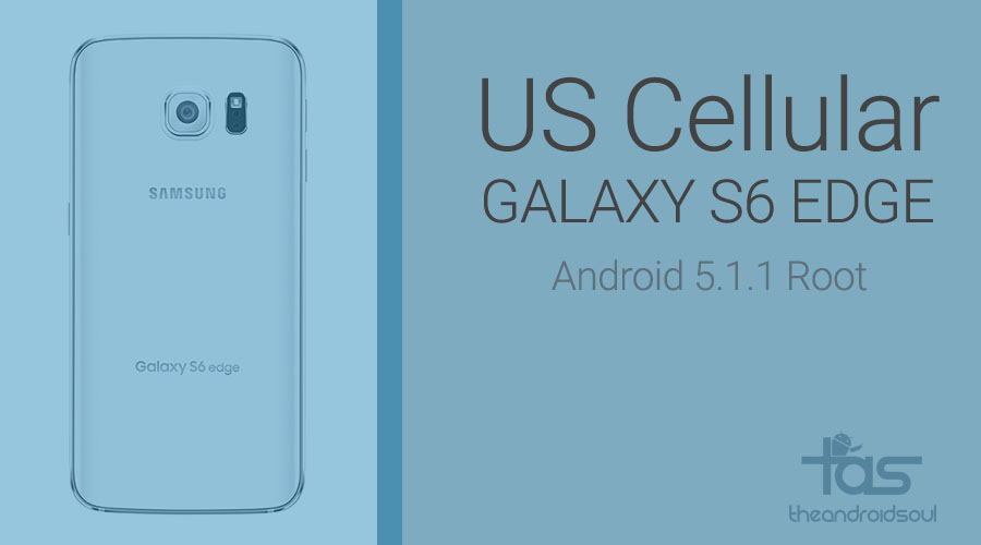 US Cellular Galaxy S6 Edge 5.1.1 Root
