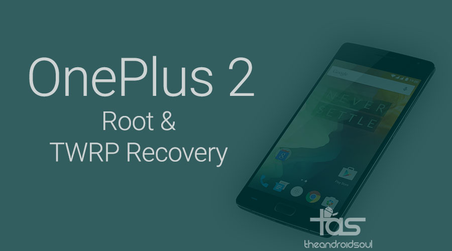 OnePlus 2 Root n TWRP Recovery