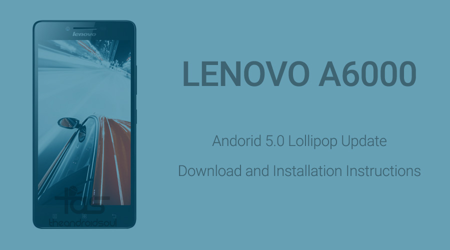 Lenovo A6000 Lollipop Update