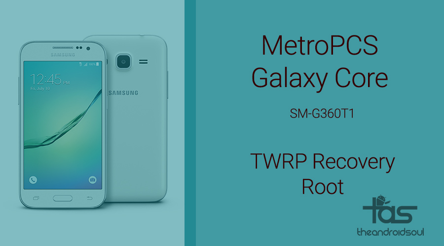 MetroPCS Galaxy Core twrp and root