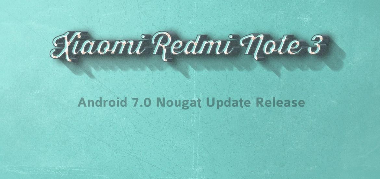 Redmi Note 3 Nougat update