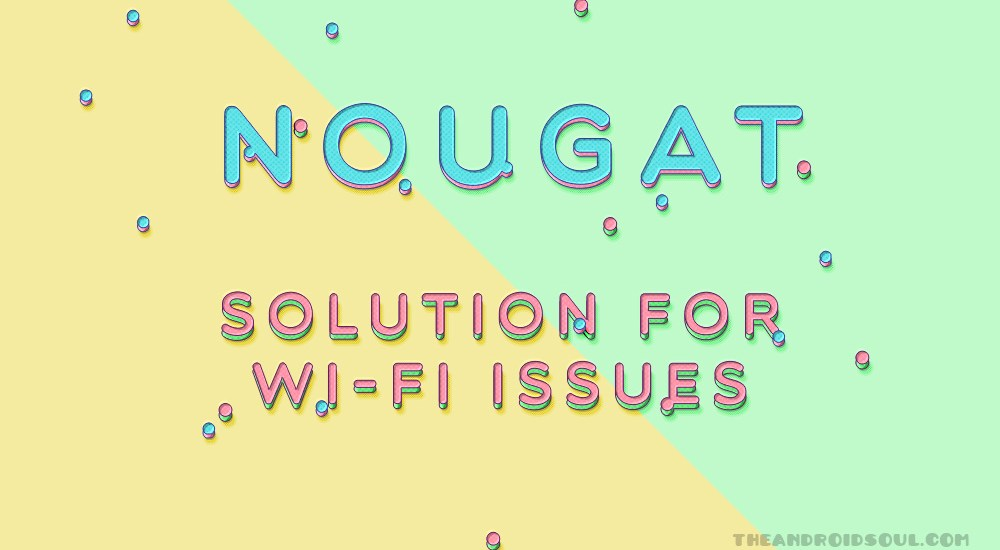 nougat-wi-fi-issue-solution