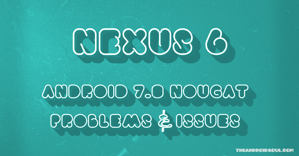 nexus-6-nougat-issues