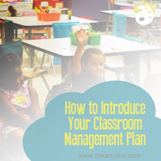 How to Introduce your Classroom Management Plan - The Art of Ed