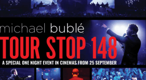MICHAEL BUBLÉ – TOUR STOP 148: IN CINEMAS FROM 25TH SEPTEMBER