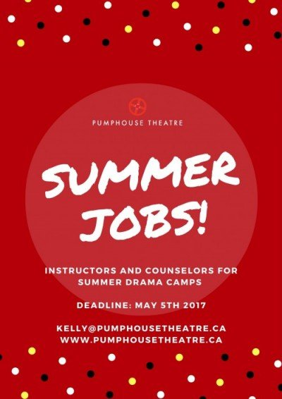 Jobs (Calgary) Summer Drama Day Camp Counselors - Pumphouse Theatre