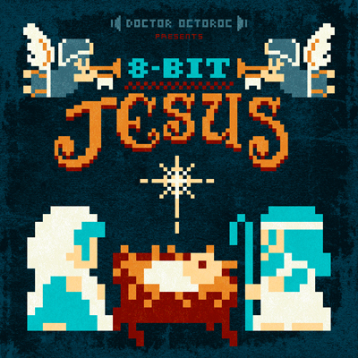 8-Bit Jesus: Classic Christmas Songs in the Style of Classic NES Games.