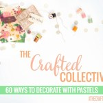 The Crafted Collective: Decorating with Pastels