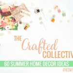 The Crafted Collective: 60 Summer Home Decor Ideas