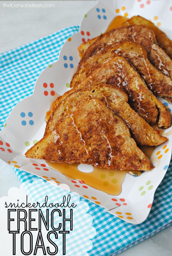 Yummy Snickerdoodle French Toast Recipe at thebensonstreet.com