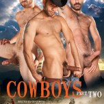 Cowboys, Part 2: Adam Champ, Aybars, Chris Porter, Colby Keller, Jesse Santana, Lawson Kane, Leo Forte, Tommy Defendi & Wilfried Knight
