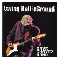 Dave Chavez Band - Loving BattleGround