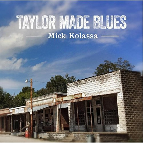 Mick Kolassa Taylor Made Blues