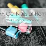 DIY: Gel-Looking Nails at Home