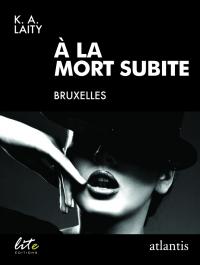 À La Mort Subite, by K.A. Laity.