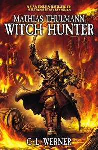 Mathias Thulmann Witch Hunter, by CL Werner